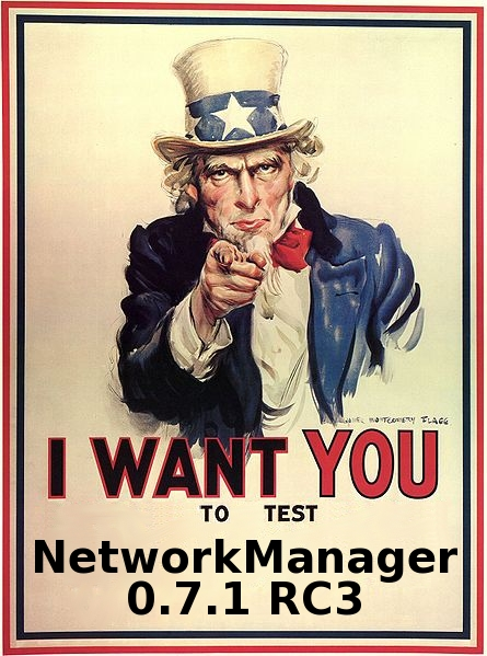 I WANT YOU to test NETWORKMANAGER 0.7.1