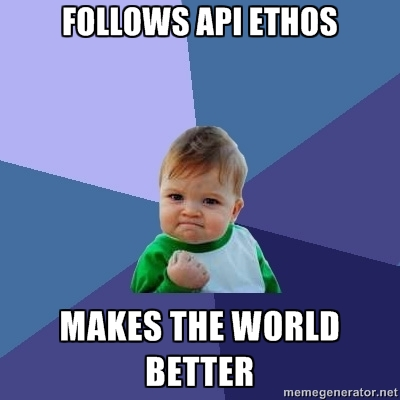 "Success Kid Meme image; top caption is: ""Follows API ethos"", bottom caption is: ""Makes the World Better"""
