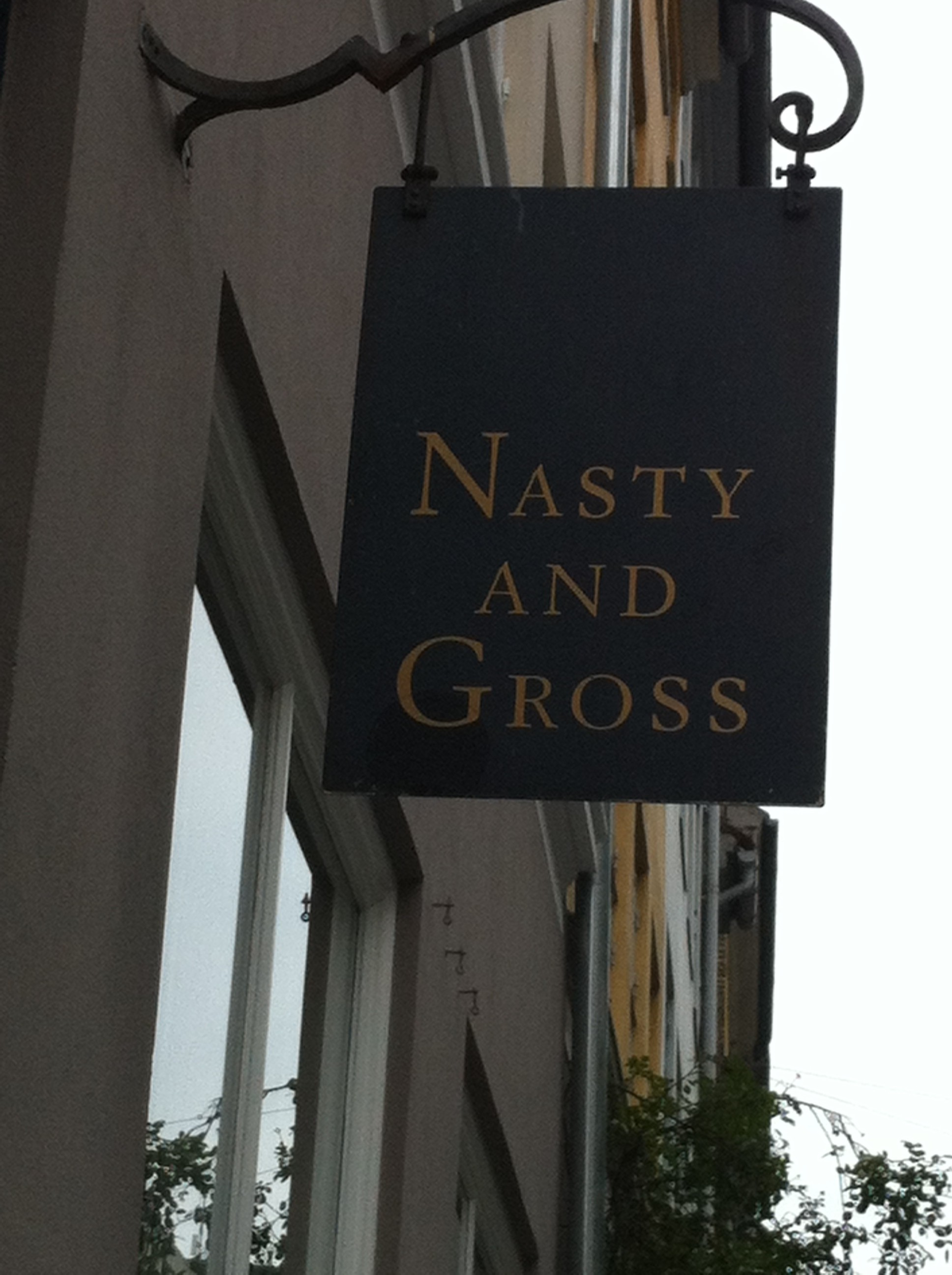 Nasty and Gross